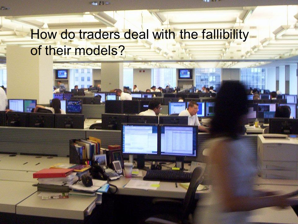 How do traders deal with the fallibility of their models