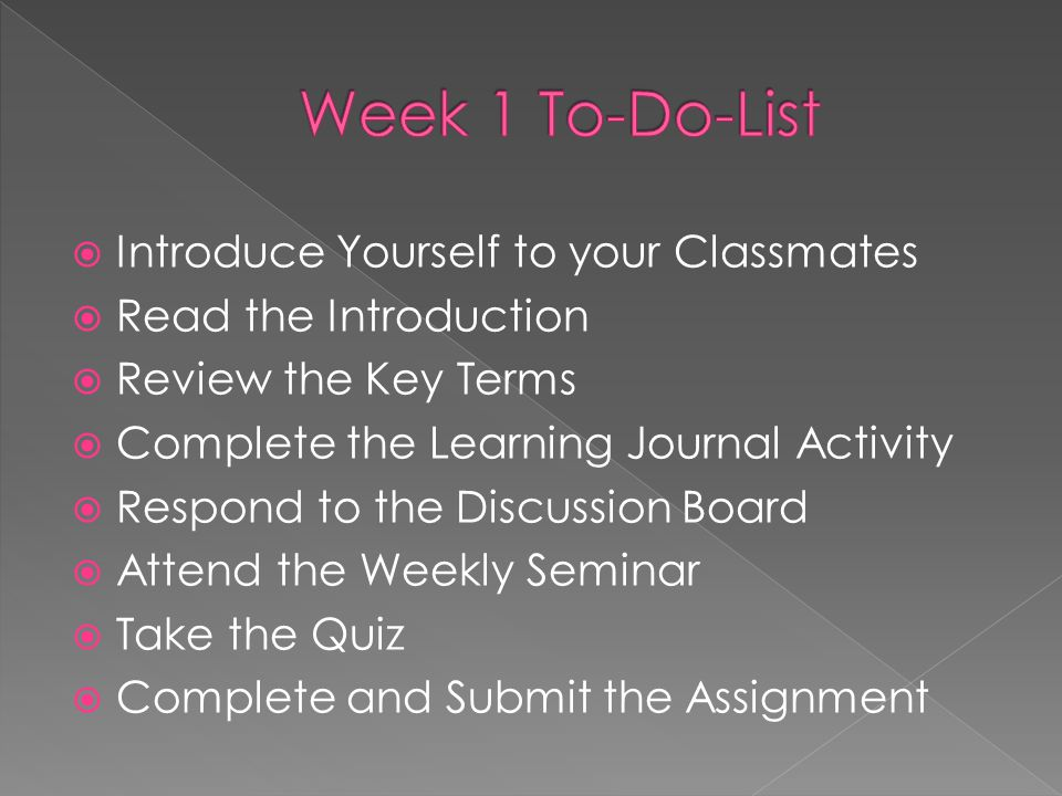 Week 1 To-Do-List Introduce Yourself to your Classmates
