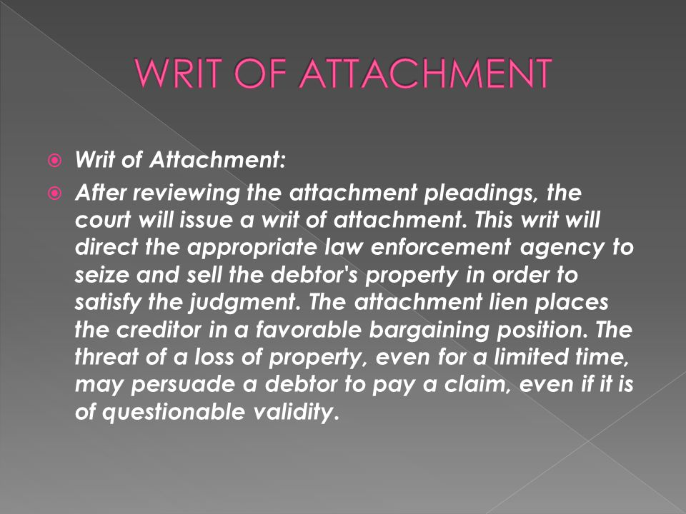 WRIT OF ATTACHMENT Writ of Attachment: