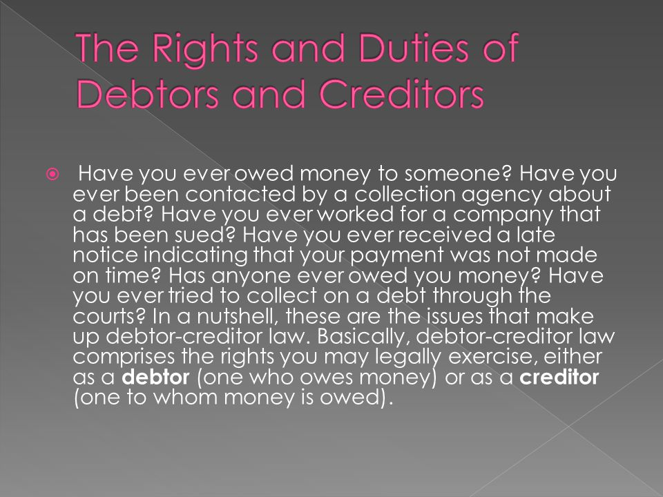 The Rights and Duties of Debtors and Creditors