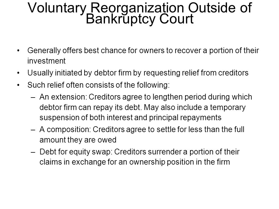 Voluntary Reorganization Outside of Bankruptcy Court