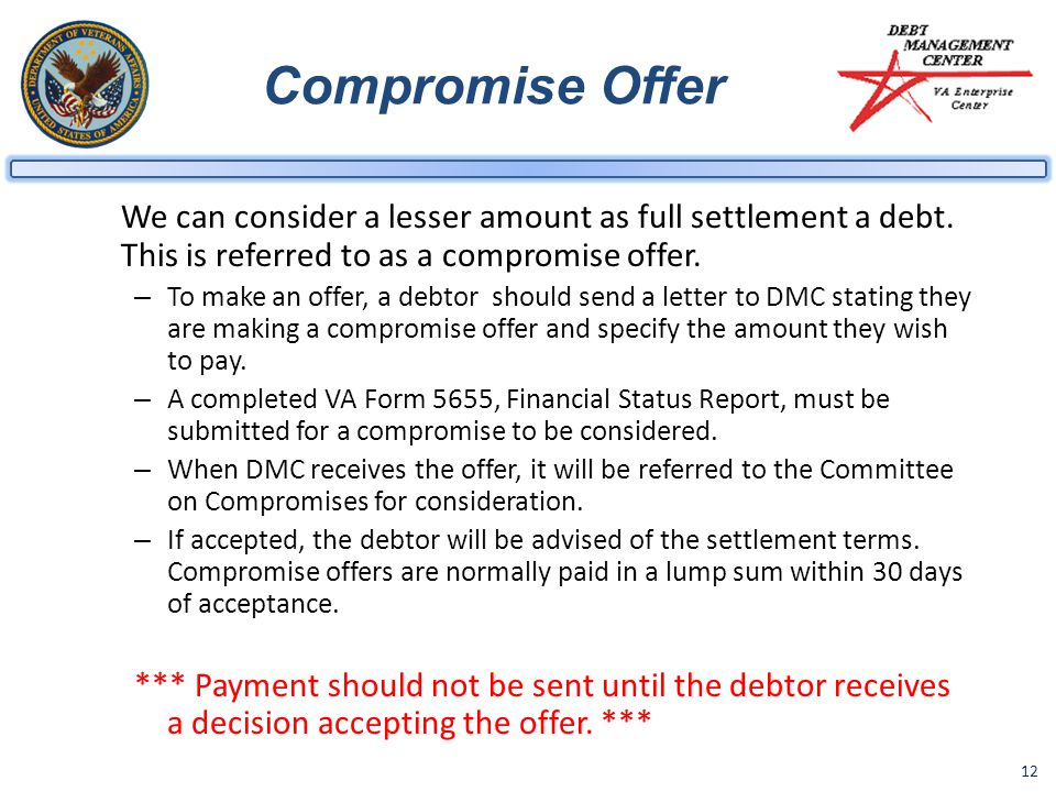 Compromise Offer We can consider a lesser amount as full settlement a debt. This is referred to as a compromise offer.