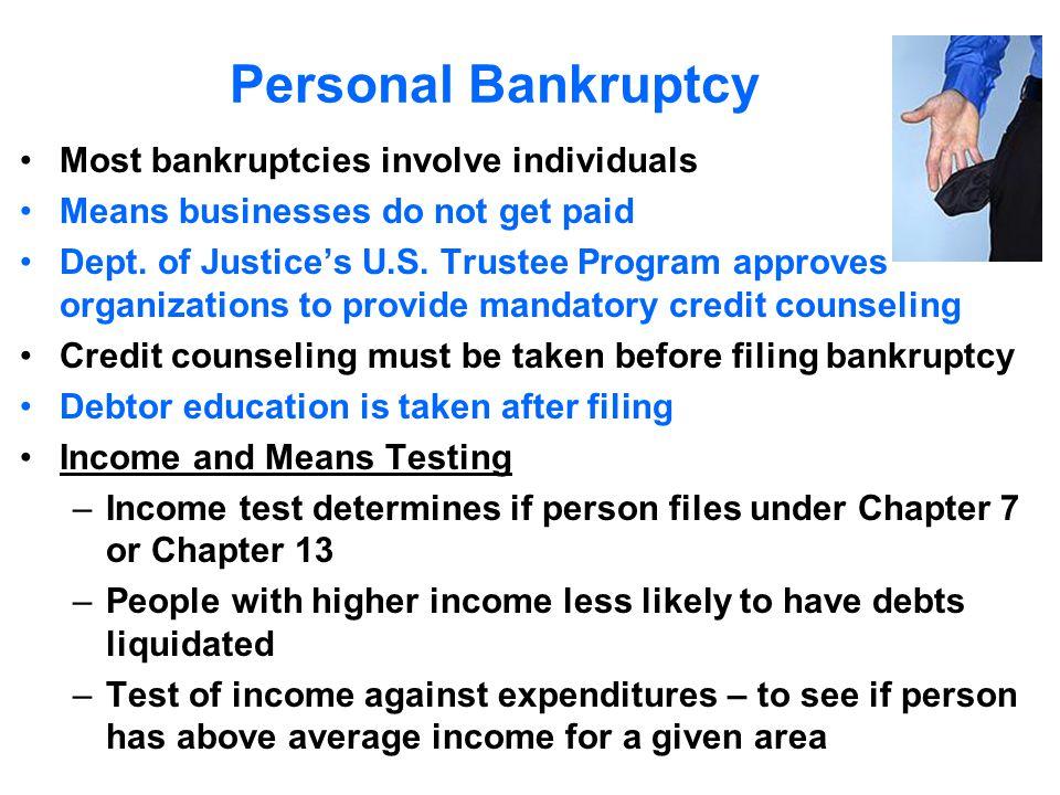 Personal Bankruptcy Most bankruptcies involve individuals