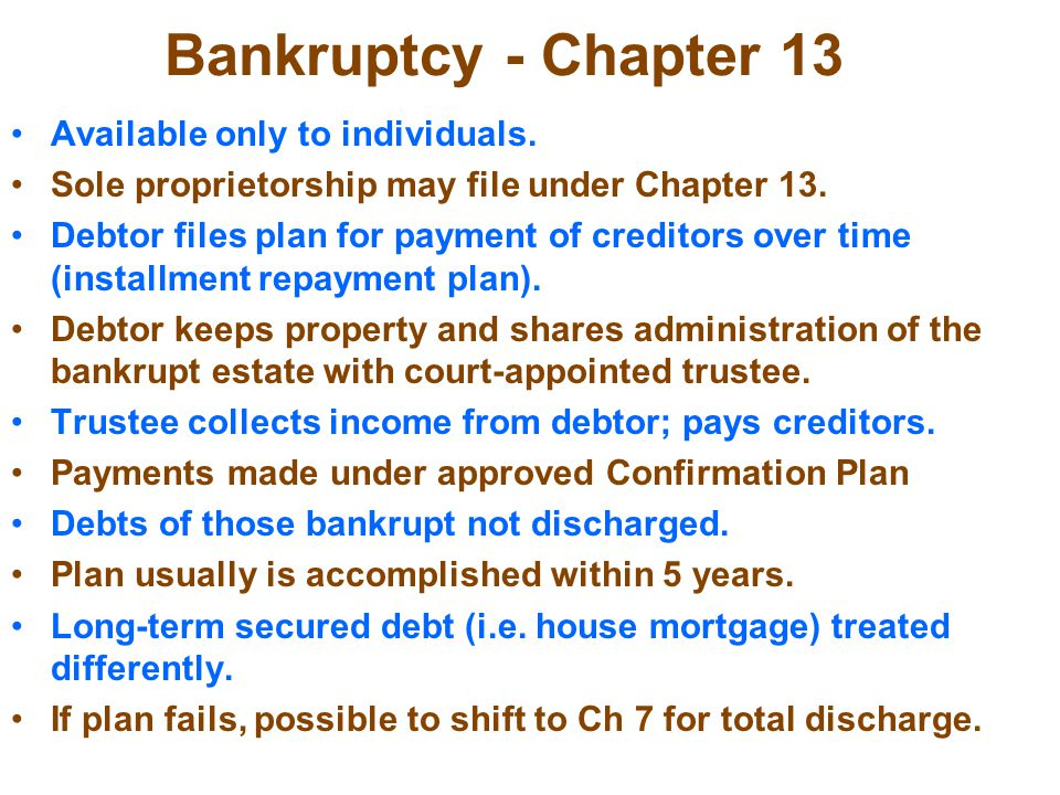 Bankruptcy - Chapter 13 Available only to individuals.
