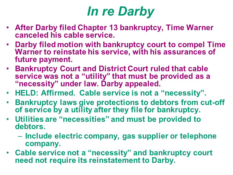 In re Darby After Darby filed Chapter 13 bankruptcy, Time Warner canceled his cable service.