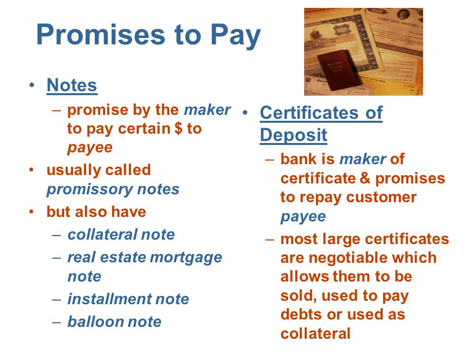 Promises to Pay Notes Certificates of Deposit