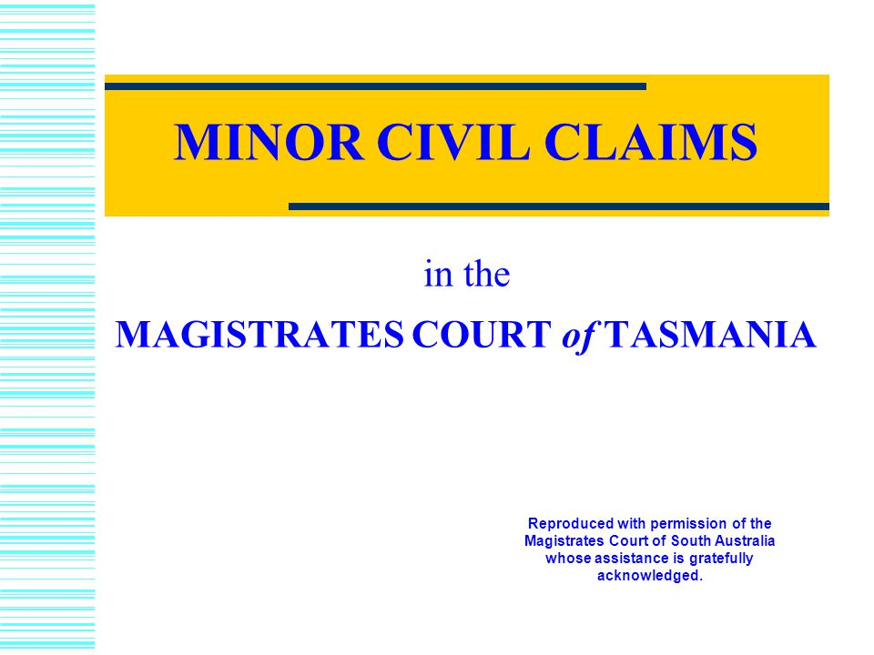 MINOR CIVIL CLAIMS in the MAGISTRATES COURT of TASMANIA