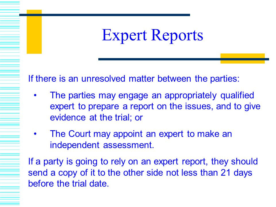 Expert Reports If there is an unresolved matter between the parties: