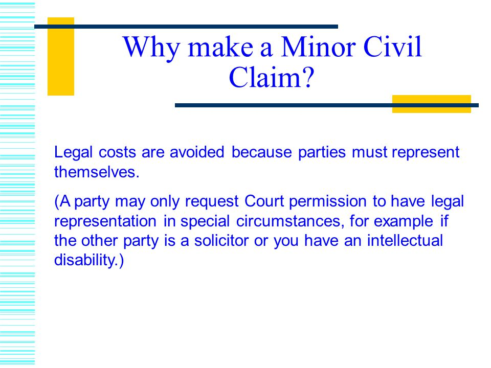 Why make a Minor Civil Claim