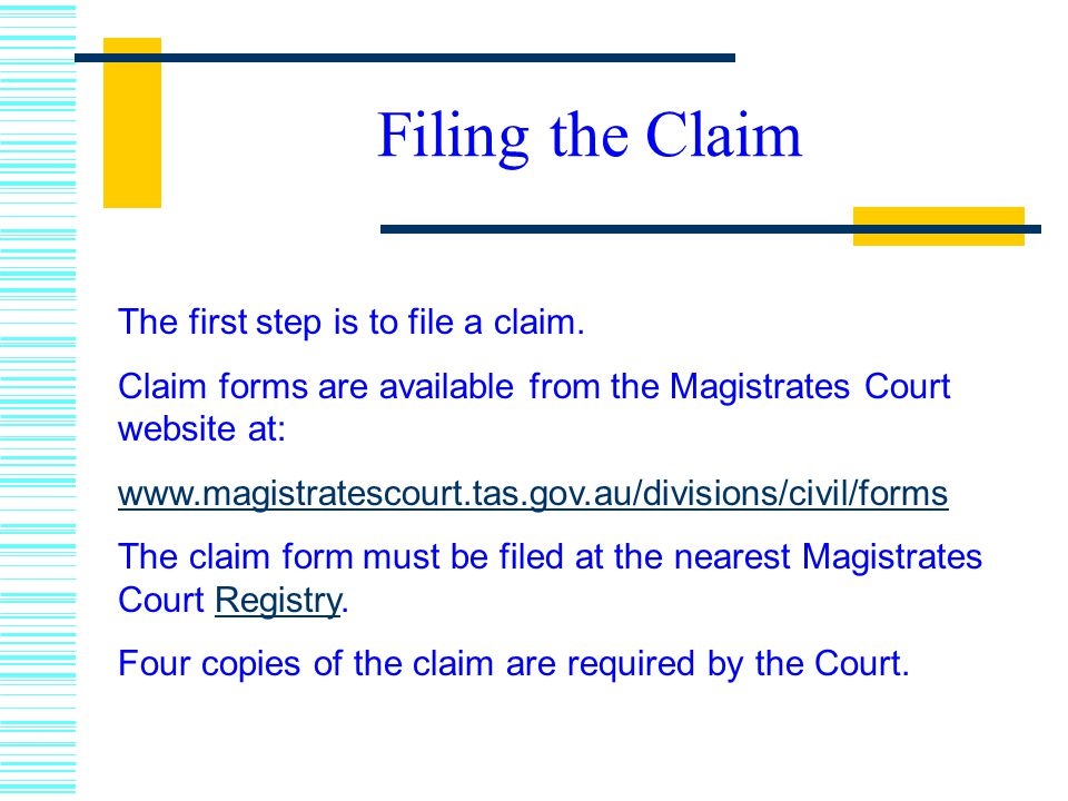 Filing the Claim The first step is to file a claim.