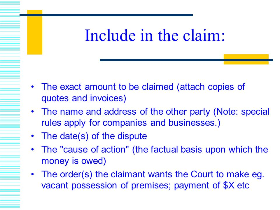 Include in the claim: The exact amount to be claimed (attach copies of quotes and invoices)