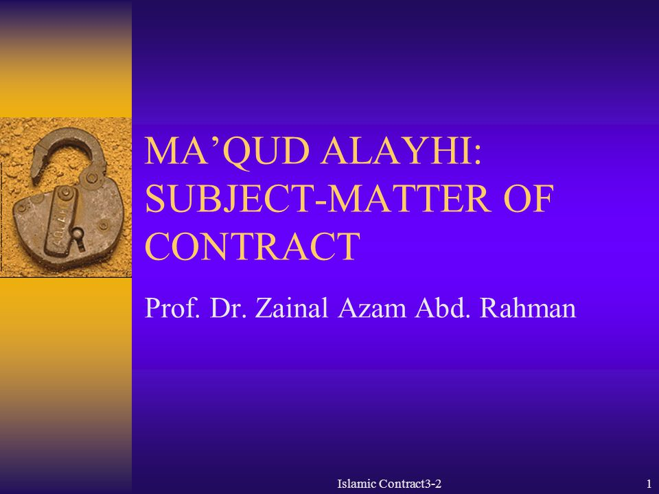 MA'QUD ALAYHI: SUBJECT-MATTER OF CONTRACT