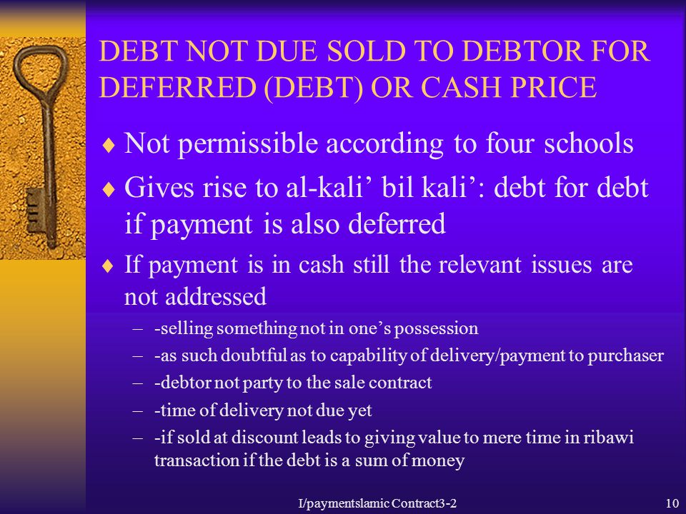 DEBT NOT DUE SOLD TO DEBTOR FOR DEFERRED (DEBT) OR CASH PRICE