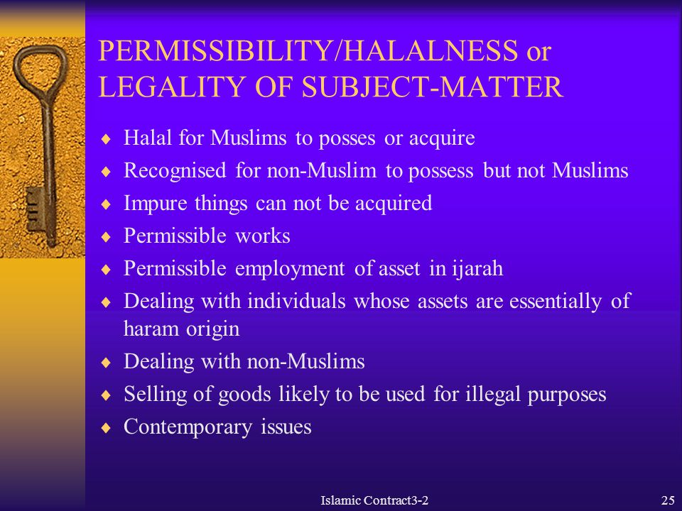 PERMISSIBILITY/HALALNESS or LEGALITY OF SUBJECT-MATTER