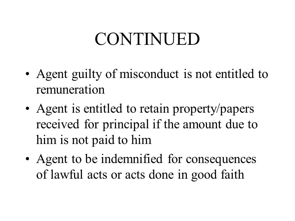 CONTINUED Agent guilty of misconduct is not entitled to remuneration