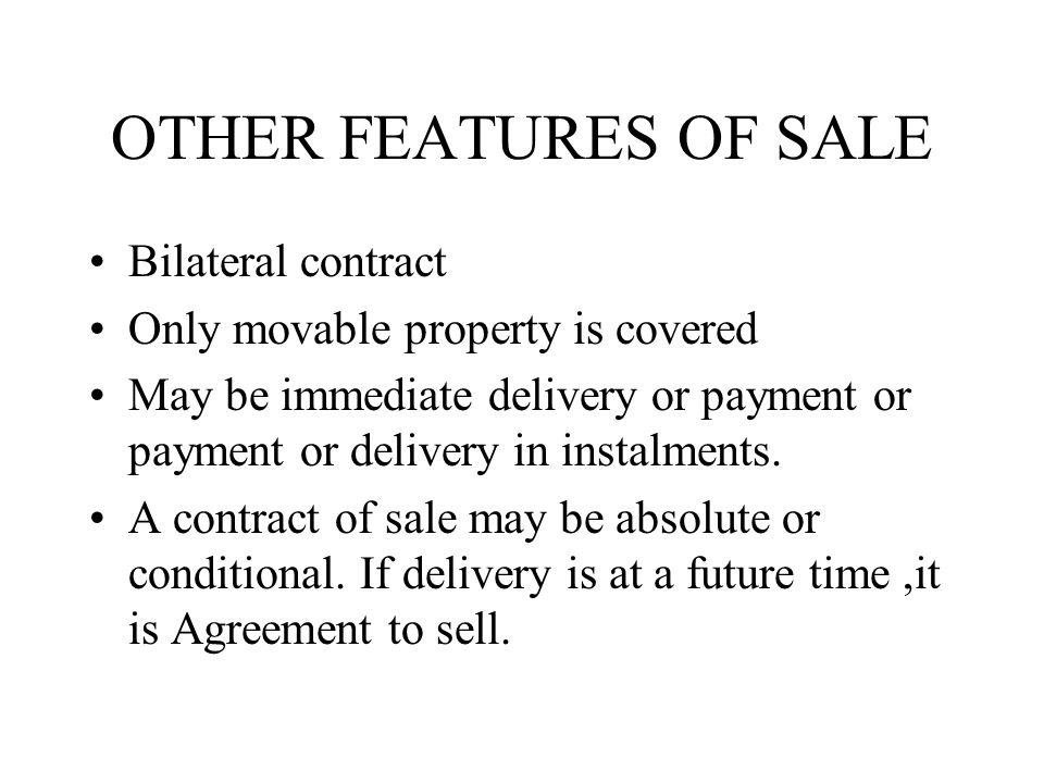 OTHER FEATURES OF SALE Bilateral contract