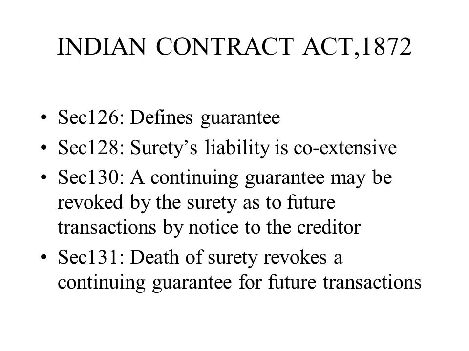 INDIAN CONTRACT ACT,1872 Sec126: Defines guarantee