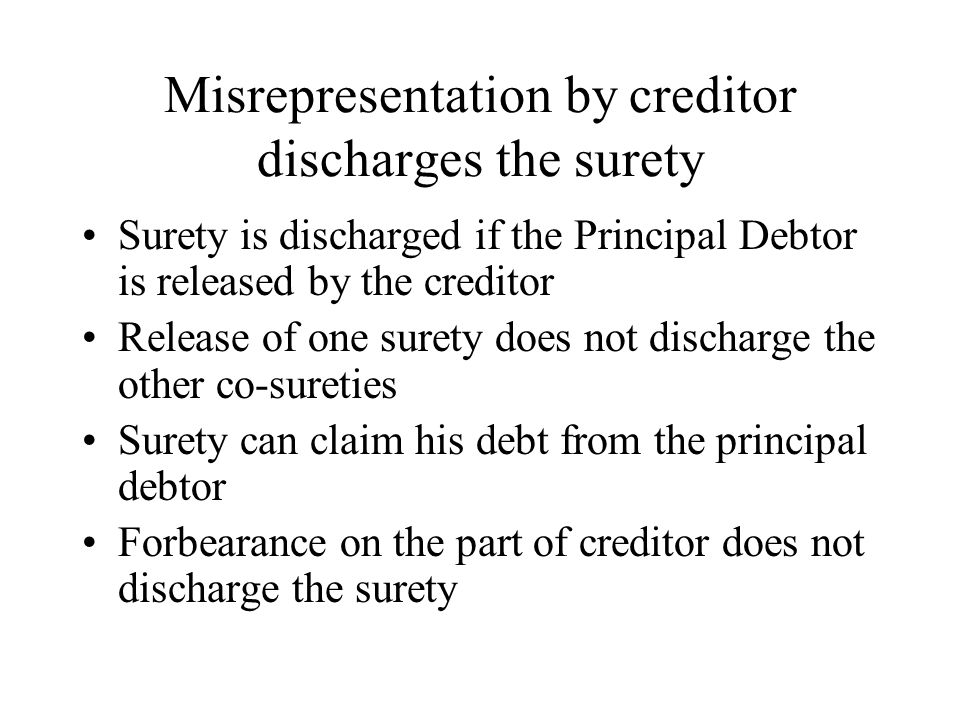 Misrepresentation by creditor discharges the surety