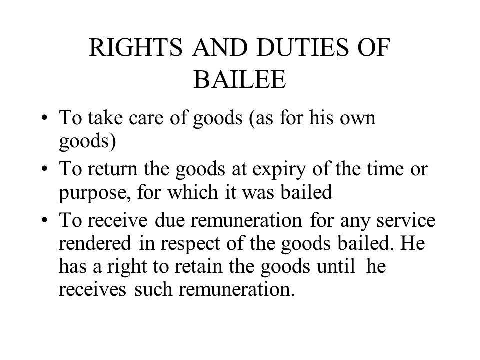 RIGHTS AND DUTIES OF BAILEE