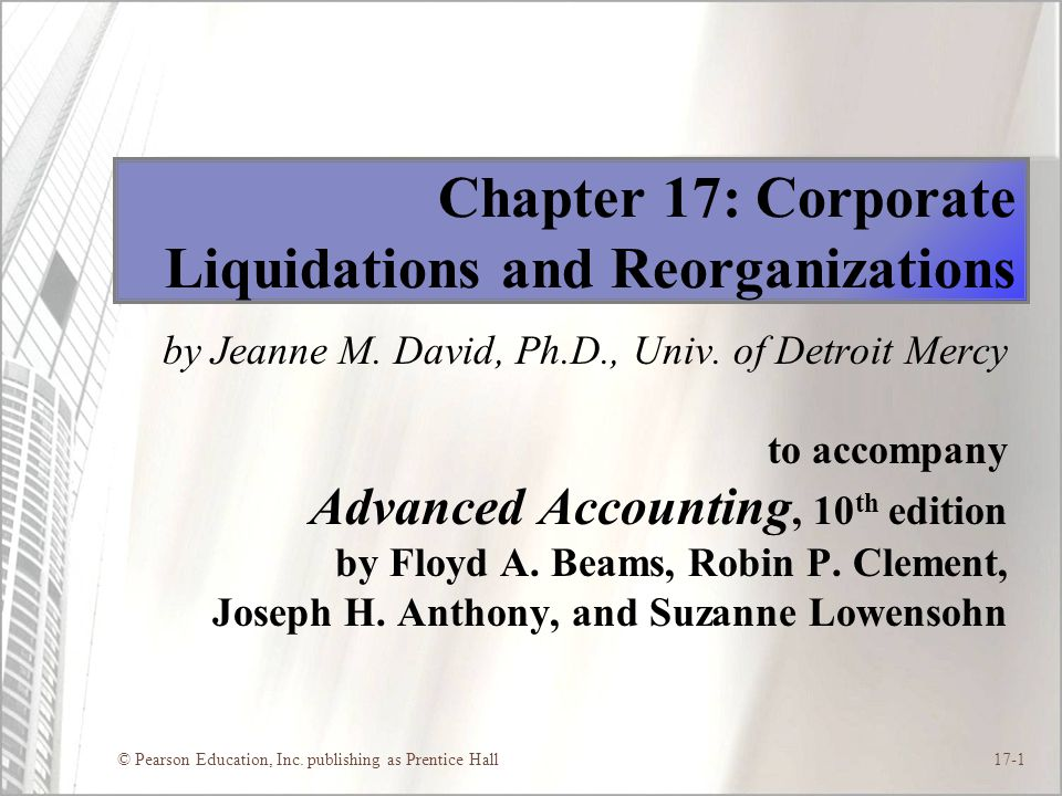 Chapter 17: Corporate Liquidations and Reorganizations