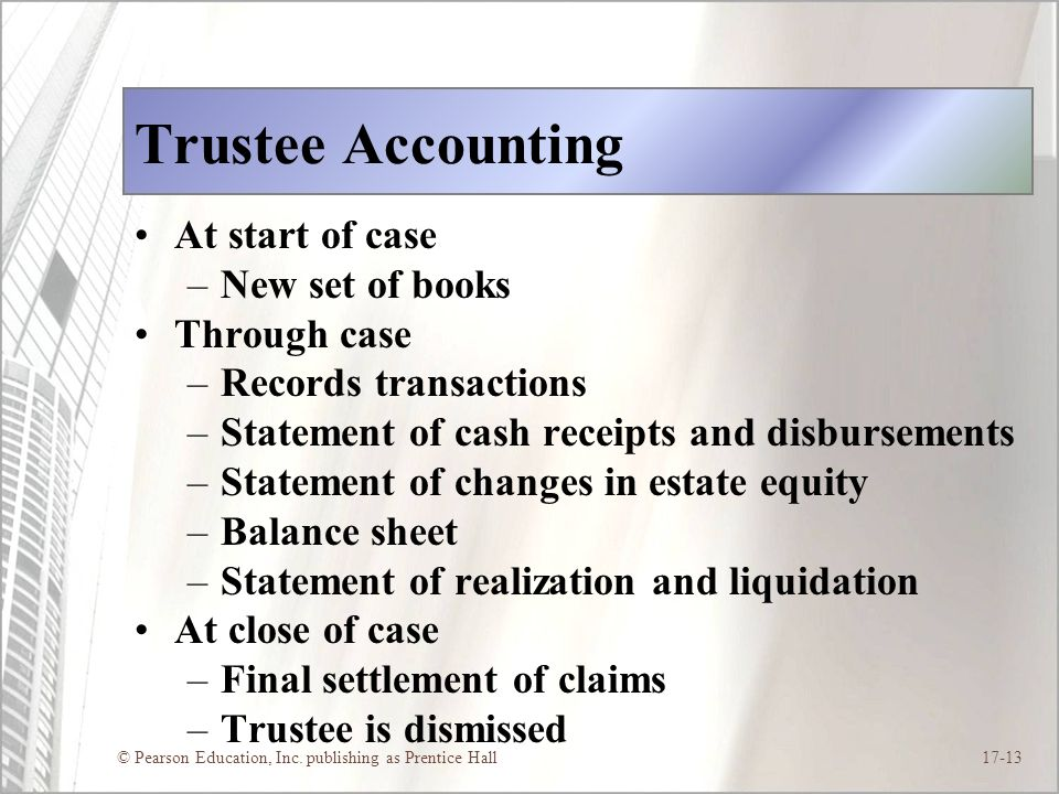 Trustee Accounting At start of case New set of books Through case
