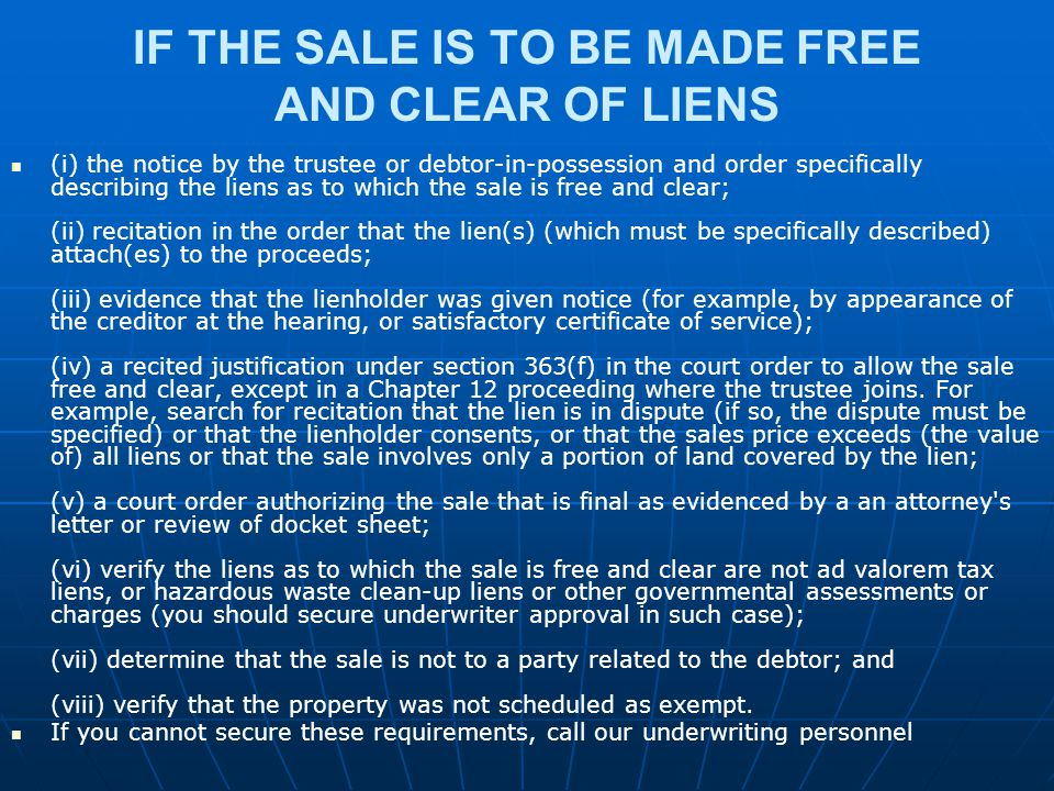 IF THE SALE IS TO BE MADE FREE AND CLEAR OF LIENS