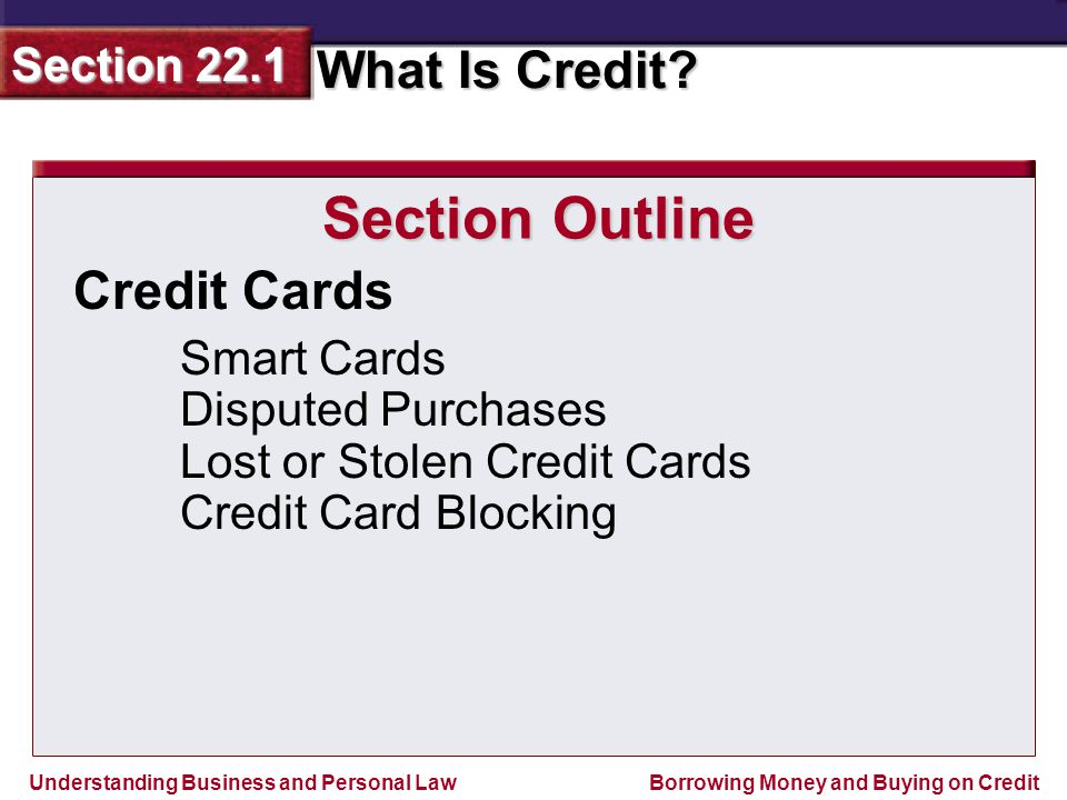 Section Outline Credit Cards Smart Cards Disputed Purchases