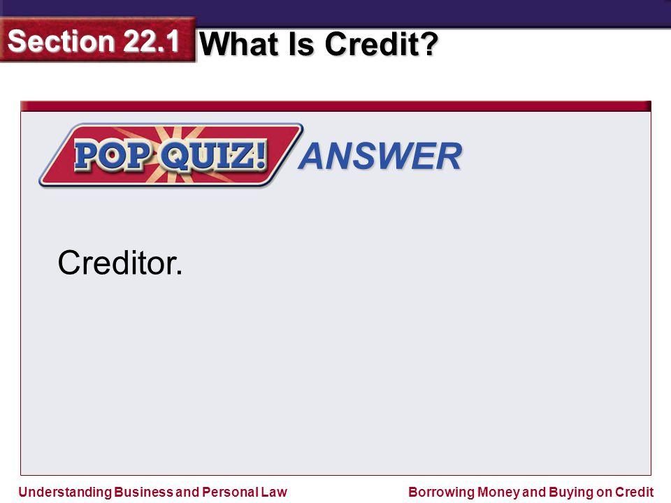 ANSWER Creditor.