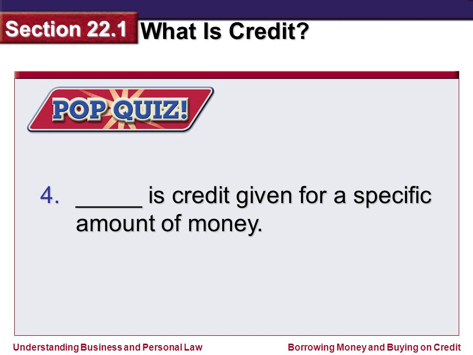 _____ is credit given for a specific amount of money.