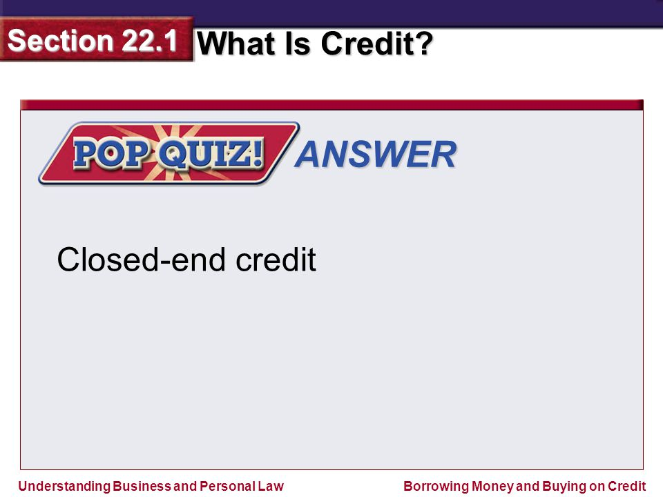 ANSWER Closed-end credit
