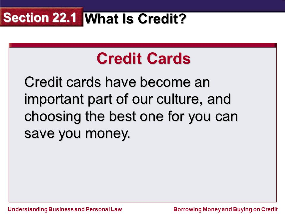 Credit Cards Credit cards have become an important part of our culture, and choosing the best one for you can save you money.