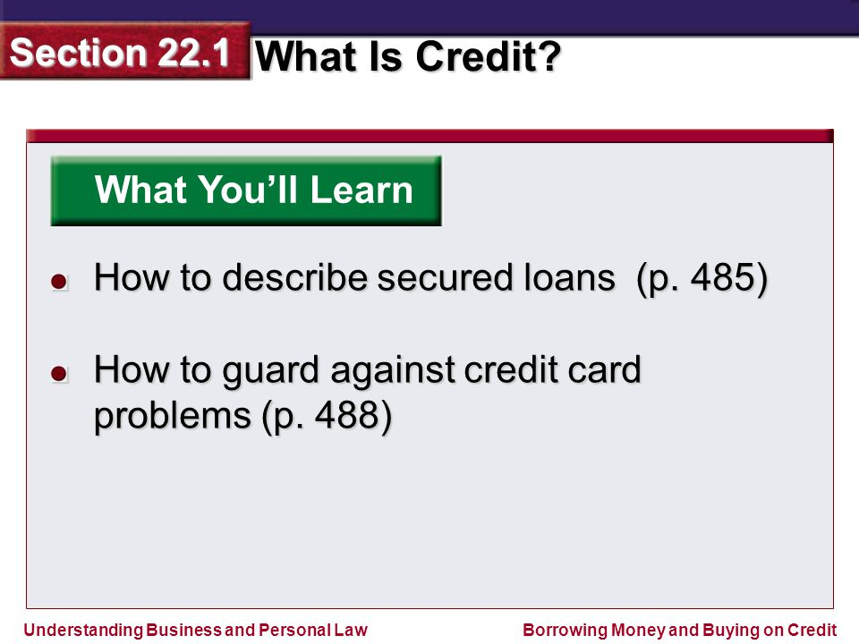 What You'll Learn How to describe secured loans (p.