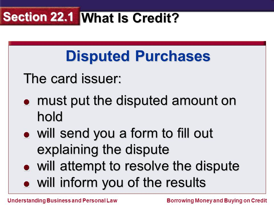 Disputed Purchases The card issuer: