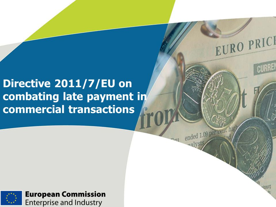 Directive 2011/7/EU on combating late payment in commercial transactions