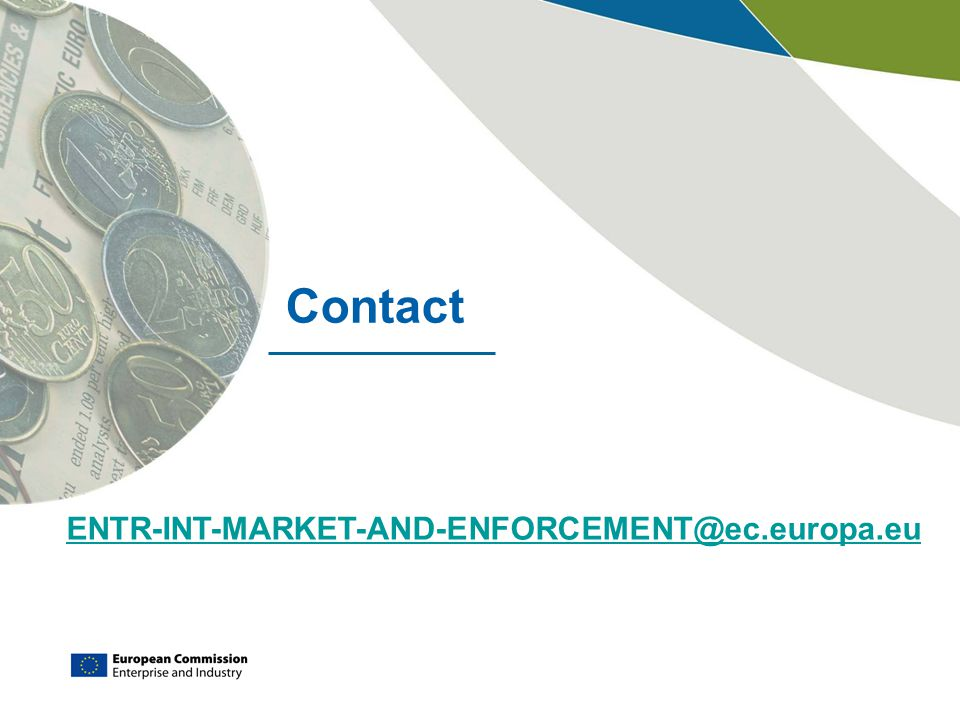 Contact ENTR-INT-MARKET-AND-ENFORCEMENT@ec.europa.eu