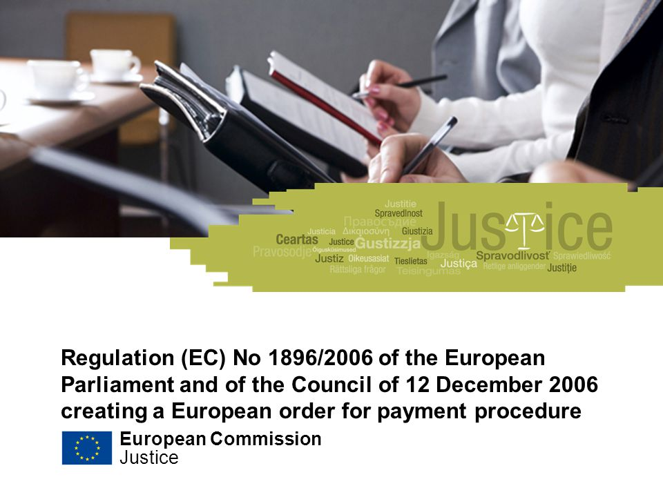 Regulation (EC) No 1896/2006 of the European Parliament and of the Council of 12 December 2006 creating a European order for payment procedure