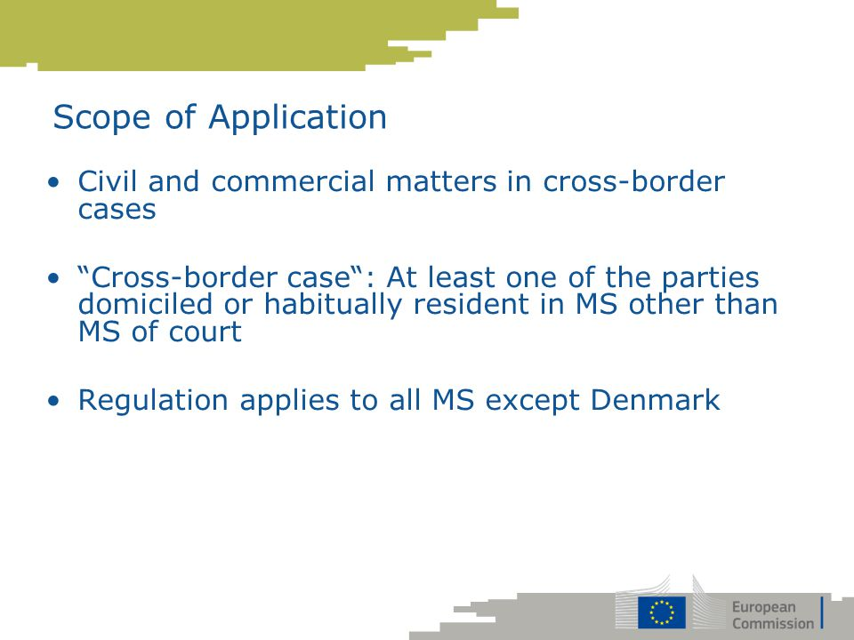 Scope of Application Civil and commercial matters in cross-border cases.