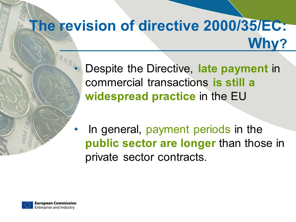 The revision of directive 2000/35/EC: Why