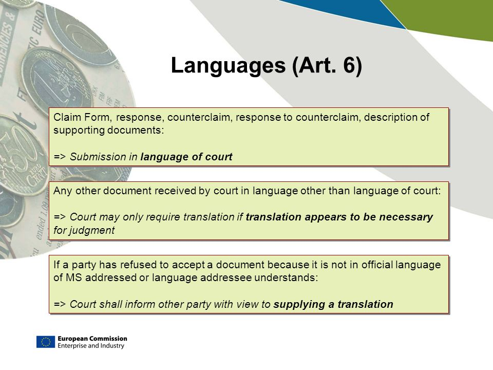 Languages (Art. 6) Claim Form, response, counterclaim, response to counterclaim, description of supporting documents: