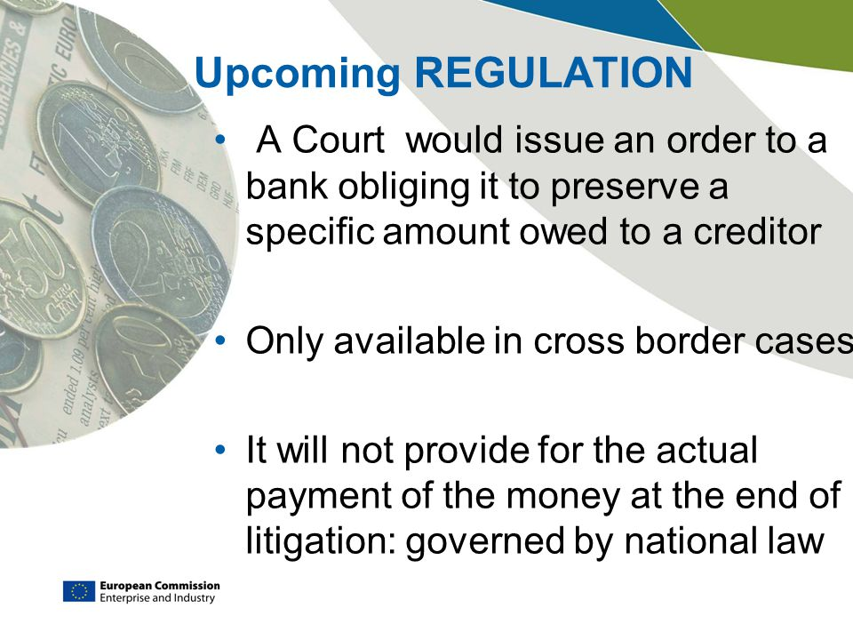 Upcoming REGULATION A Court would issue an order to a bank obliging it to preserve a specific amount owed to a creditor.