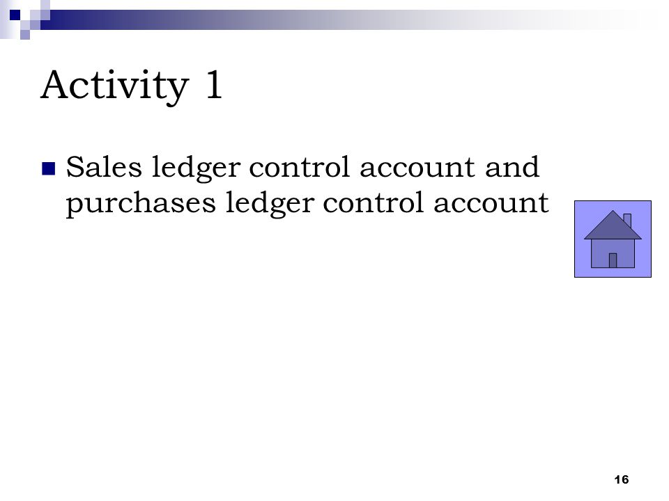 Activity 1 Sales ledger control account and purchases ledger control account