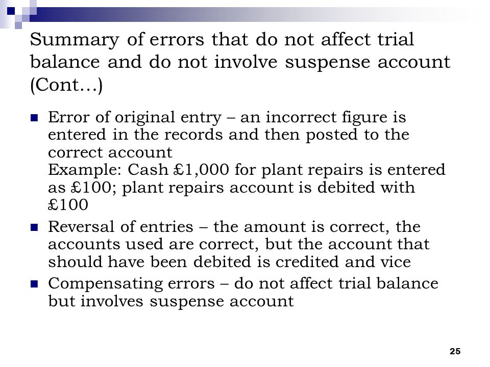 Summary of errors that do not affect trial balance and do not involve suspense account (Cont…)