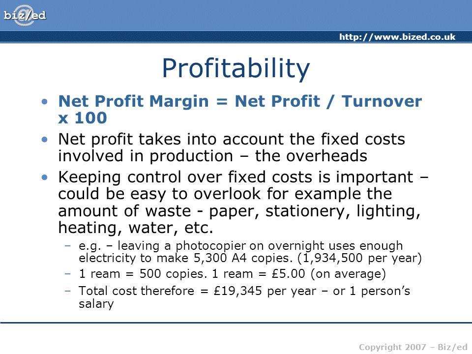 Profitability Net Profit Margin = Net Profit / Turnover x 100