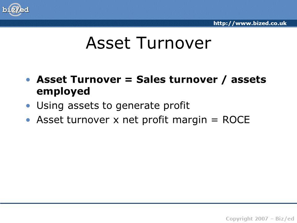 Asset Turnover Asset Turnover = Sales turnover / assets employed