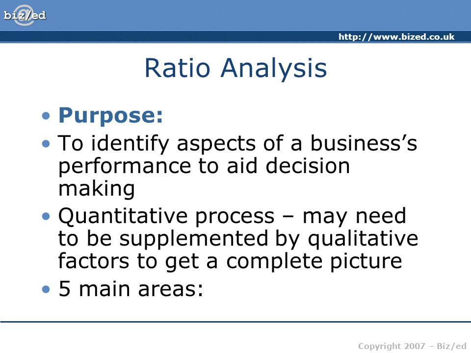 Ratio Analysis Purpose: