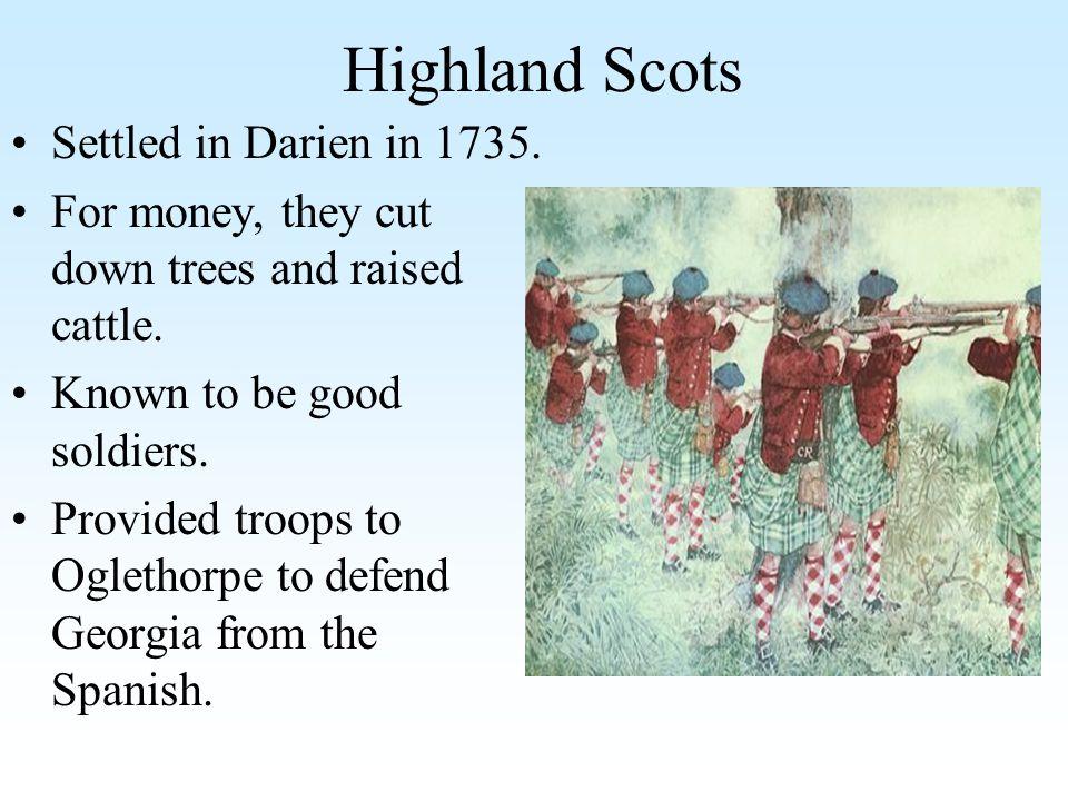 Highland Scots Settled in Darien in 1735.