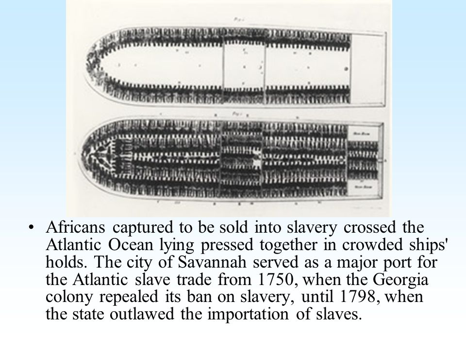 Africans captured to be sold into slavery crossed the Atlantic Ocean lying pressed together in crowded ships holds.