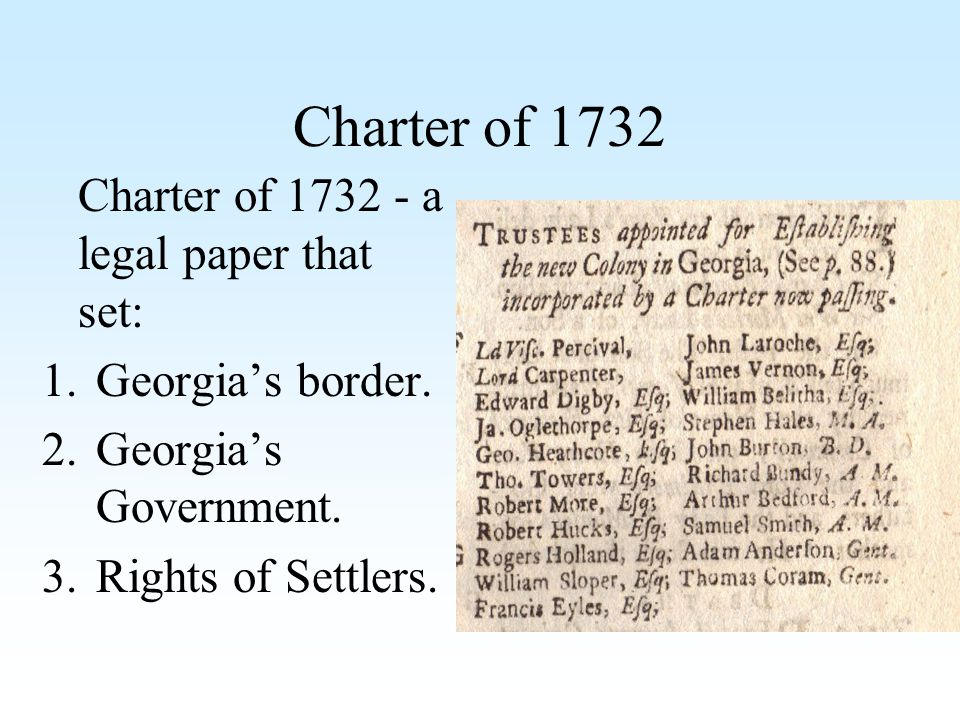 Charter of 1732 Charter of 1732 - a legal paper that set: