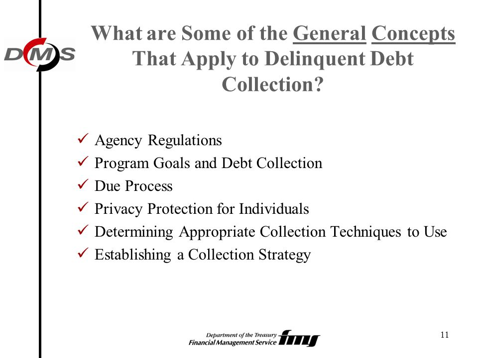What are Some of the General Concepts That Apply to Delinquent Debt Collection