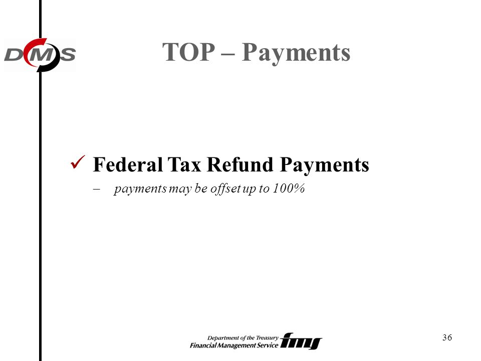 TOP – Payments Federal Tax Refund Payments